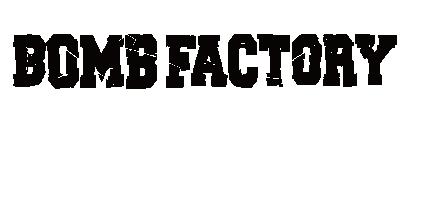 出演アーティスト情報【BOMB FACTORY】